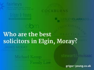 Who are the best solicitors in Elgin Moray?