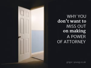 Don't miss out on making a power of attorney